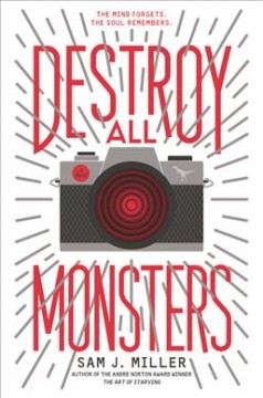 Destroy all monsters /  Sam J. Miller. - Sam J. Miller.