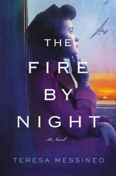 The fire by night /  Teresa Messineo. - Teresa Messineo.