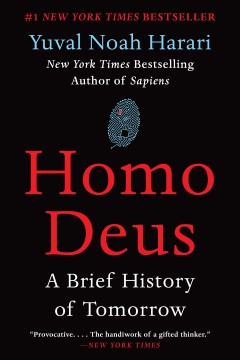 Homo Deus : a brief history of tomorrow / Yuval Noah Harari.