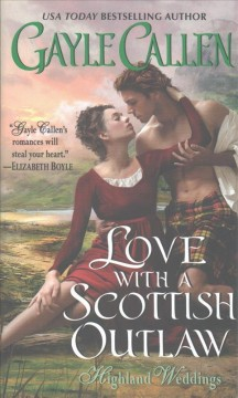 Love with a Scottish outlaw /  Gayle Callen.