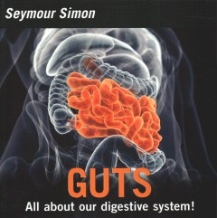 Guts : our digestive system / Seymour Simon.
