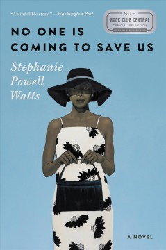 No one is coming to save us /  Stephanie Powell Watts.