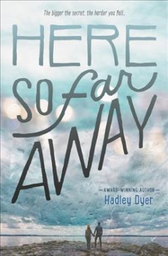 Here so far away /  Hadley Dyer. - Hadley Dyer.