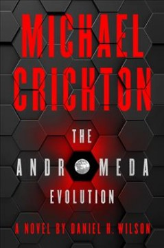 The Andromeda evolution : a novel / by Daniel H. Wilson.