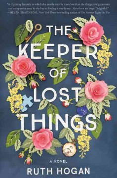 The keeper of lost things : a novel / Ruth Hogan. - Ruth Hogan.
