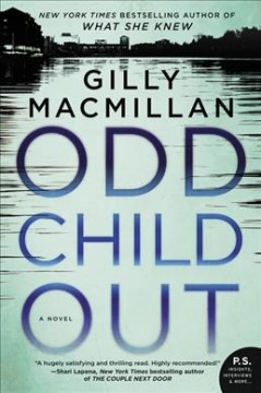 Odd child out /  Gilly Macmillan. - Gilly Macmillan.