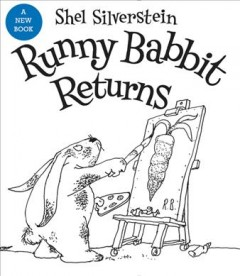 Runny Babbit returns /  another Billy Sook by Shel Silverstein. - another Billy Sook by Shel Silverstein.