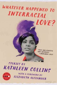 Whatever happened to interracial love? : stories / Kathleen Collins. - Kathleen Collins.