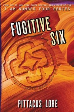Fugitive six /  Pittacus Lore. - Pittacus Lore.
