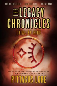 Trial by fire /  Pittacus Lore.