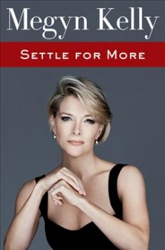 Settle For More / Megyn Kelly - Megyn Kelly