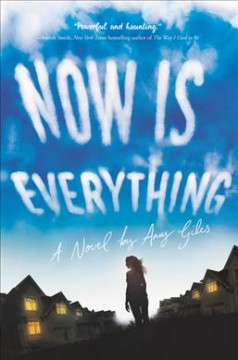 Now is everything /  Amy Giles. - Amy Giles.