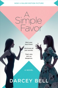 A simple favor : a novel / Darcey Bell.