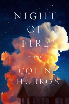 Night of fire : a novel / Colin Thubron. - Colin Thubron.