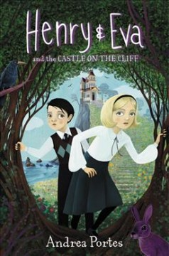 Henry & Eva and the castle on the cliff /  Andrea Portes. - Andrea Portes.