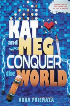 Kat and Meg conquer the world /  Anna Priemaza. - Anna Priemaza.