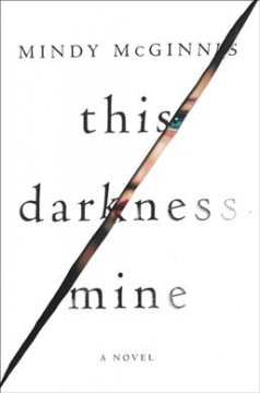 This darkness mine /  Mindy McGinnis. - Mindy McGinnis.