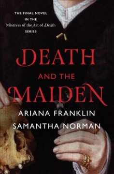 Death and the maiden /  Ariana Franklin and Samantha Norman. - Ariana Franklin and Samantha Norman.
