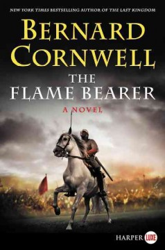 The flame bearer : a novel / Bernard Cornwell. - Bernard Cornwell.