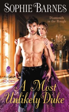 A most unlikely duke : diamonds in the rough / Sophie Barnes