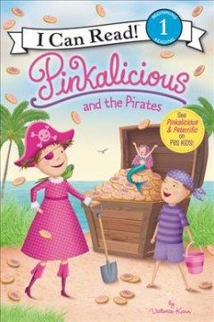 Pinkalicious and the pirates /  by Victoria Kann. - by Victoria Kann.