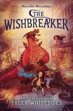 The wishbreaker /  Tyler Whitesides ; illustrated by Jessica Warrick. - Tyler Whitesides ; illustrated by Jessica Warrick.