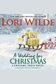A wedding for Christmas /  Lori Wilde. - Lori Wilde.