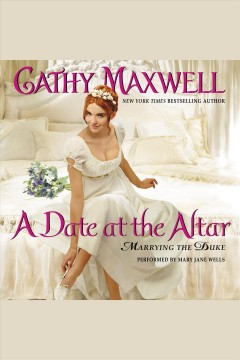 A date at the altar : marrying the Duke / Cathy Maxwell. - Cathy Maxwell.