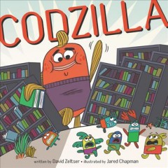 Codzilla /  by David Zeltser ; pictures by Jared Chapman. - by David Zeltser ; pictures by Jared Chapman.