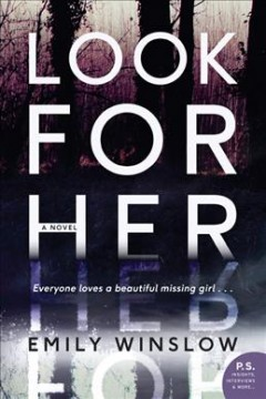 Look for her : a novel / Emily Winslow. - Emily Winslow.