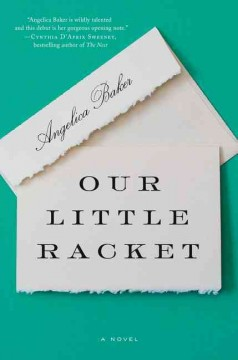 Our little racket /  Angelica Baker. - Angelica Baker.