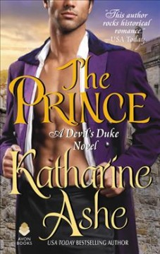 The prince : a devil's Duke novel / Katharine Ashe. - Katharine Ashe.