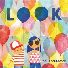 Look /  Fiona Woodcock. - Fiona Woodcock.
