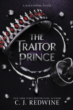 The traitor prince : a Ravenspire novel / C.J. Redwine. - C.J. Redwine.