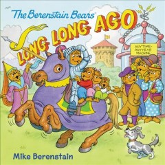 Long, long ago /  Mike Berenstain ; based on the characters created by Stan and Jan Berenstain. - Mike Berenstain ; based on the characters created by Stan and Jan Berenstain.