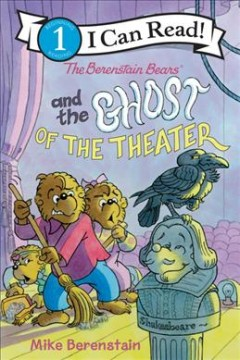 The Berenstain Bears and the ghost of the theater /  Mike Berenstain. - Mike Berenstain.