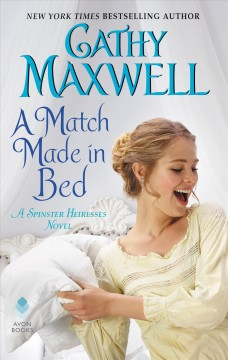 A match made in bed /  Cathy Maxwell.