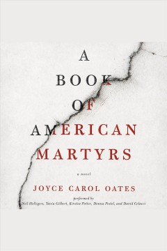 A book of American martyrs : a novel / Joyce Carol Oates.