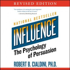 Influence : the psychology of persuasion / Robert B. Cialdini, Ph. D. - Robert B. Cialdini, Ph. D.