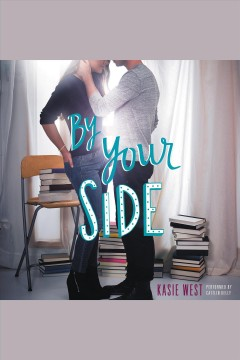 By your side /  Kasie West.