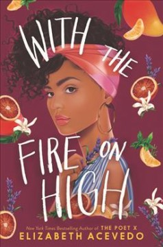 With the fire on high /  Elizabeth Acevedo.