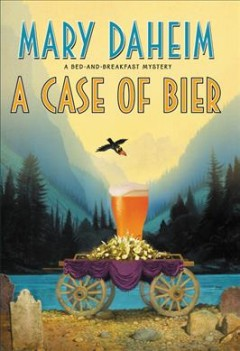 A case of bier : a bed-and-breakfast mystery / Mary Daheim. - Mary Daheim.