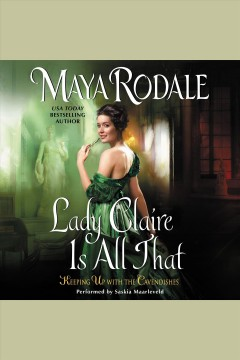 Lady Claire is all that /  Maya Rodale.