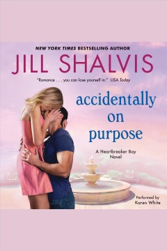 Accidentally on purpose /  Jill Shalvis. - Jill Shalvis.
