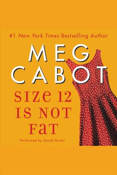 Size 12 is not fat /  Meg Cabot.
