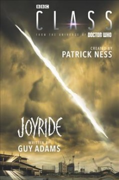 Joyride /  created by Patrick Ness ; written by Guy Adams. - created by Patrick Ness ; written by Guy Adams.