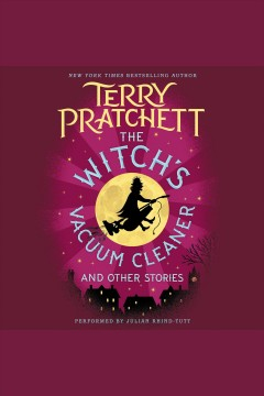 The witch's vacuum cleaner and other stories /  Terry Pratchett.