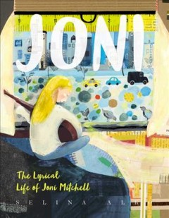 Joni : The Lyrical Life of Joni Mitchell