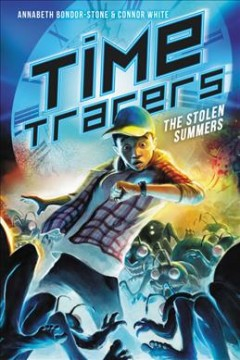 Time tracers /  by Annabeth Bondor-Stone and Connor White.