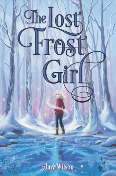 The lost Frost girl /  Amy Wilson.